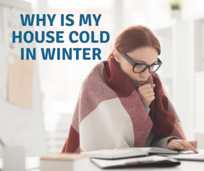 Why is the house cold in winter